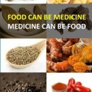 Food Can Be Medicine - Medicine Can Be Food [Paperback] [Oct 31, 2015] Kaur,