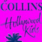 Hollywood Kids [Paperback] [Jul 21, 1995] Collins, Jackie