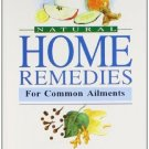 Natural Home Remedies for Common Ailments [Paperback] [Jul 01, 1996] Bakhru,