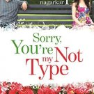 Sorry, You're Not My Type [Feb 14, 2014] Nagarkar, Sudeep