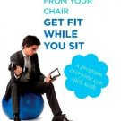 Get Fit While You Sit: Easy Workout from Your Chair [Dec 01, 2012] Torkelson,