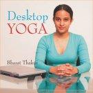 Desktop Yoga [Paperback] [May 01, 2007] Thakur, Bharat