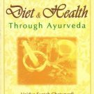 All You Wanted to Know About Diet and Health Through Ayurveda [Paperback]