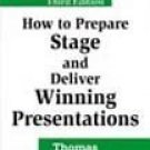 How to Prepare, Stage and Deliver Winning Presentations, 3rd ed. [Paperback]
