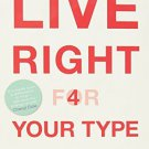 Live Right for Your Type [Paperback] [Jul 03, 2002] Peter D'Adamo