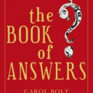 The Book of Answers [Hardcover] [Jan 01, 2000] CAROL BOLT