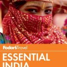 Fodor's Essential India: with Delhi, Rajasthan, Mumbai, and Kerala [Paperback
