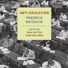 Anti-Education: On the Future of Our Educational Institutions [Paperback]