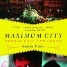 Maximum City: Bombay Lost and Found [Paperback] [Sep 27, 2005] Mehta, Suketu