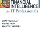 Financial Intelligence for IT Professionals: What You Really Need to Know About