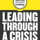 Leading Through a Crisis [Paperback] [Jun 07, 2009] Harvard Business School