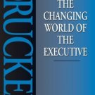 The Changing World of the Executive [Paperback]