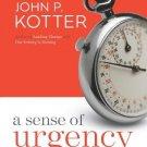 A Sense of Urgency [Hardcover] [Jan 01, 2008] Kotter, John P.