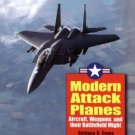 Modern Attack Planes: The Illustrated History of American Air Power,the Campaigns