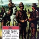 Uncle Sam's Little Wars: The Spanish-American War, Philippine Insurrection,