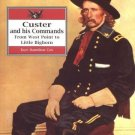 Custer and His Commands: From West Point to Little Bighorn [Paperback] [Mar 1