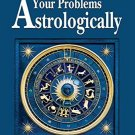 Solve Your Problems Astrologically [Paperback] [Dec 04, 2001] Belhari, B.