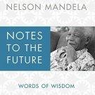 Notes to the Future: Words of Wisdom [Hardcover] [Nov 20, 2012] Mandela, Nelson