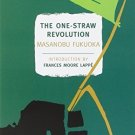 The One-Straw Revolution: An Introduction to Natural Farming [Paperback] [June