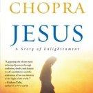 Jesus: A Story of Enlightenment [Paperback] [Nov 03, 2009] Chopra, Deepak