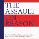 The Assault on Reason: How the Politics of Blind Faith Subvert Wise Decision-