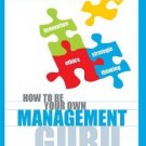 How to be Your Own Management Guru How to be Your Own Management Guru [Apr 12