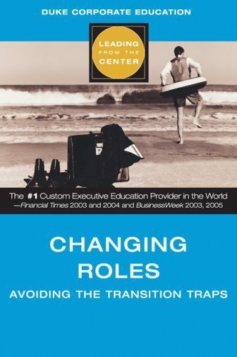 Changing Roles (Leading from the Center): Avoiding the Transition Traps [Jun