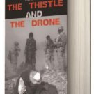 THE THISTLE AND THE DRONE [Paperback]
