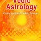 Esoteric Principles of Vedic Astrology: A Treatise on Advanced Predictive