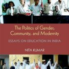 The Politics of Gender, Community, and Modernity: Essays on Education in India