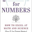 A Mind for Numbers: How to Excel at Math and Science (Even If You Flunked