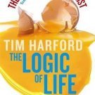 The Logic Of Life - The Rational Economics Of An Irrational World [Paperback]