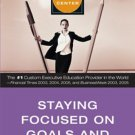 Staying Focused on Goals and Priorities [Hardcover] [Jan 01, 2006] Duke Corporate