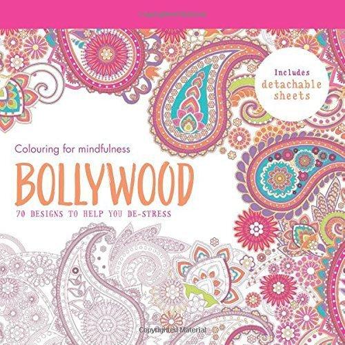Bollywood: 70 Designs to Help You De-Stress [Jul 06, 2015] Hamlyn