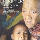 Troubled Periphery: The Crisis of India's North East [Mar 17, 2015] Bhaumik,