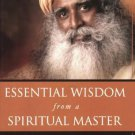 Essential Wisdom from a Spiritual Master [Paperback] [Oct 01, 2008] Sadhguru,