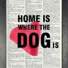 Dictionary Art, Word Art - Home is where the Dog is