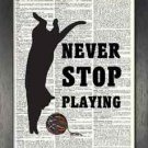 Dictionary Art, Word Art - Cat Design - Never Stop Playing