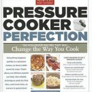 America's Test Kitchen Pressure Cooker Perfection 100 Foolproof Recipes That Change The Way To Cook