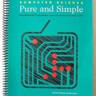 COMPUTER SCIENCE Pure and Simple Book 2 Homeschoolers Phyllis Wheeler Curriculum