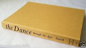 THE DANCE THROUGH THE AGES by Walter Sorell HARDCOVER Book 1967 GROSSET & DUNLAP