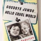 SIGNED First Edition GOODBYE JUMBO ... HELLO CRUEL WORLD by Louie Anderson Sftcv