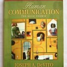 Human Communication : The Basic Course by Joseph A. DeVito TENTH EDITION Softcvr
