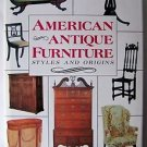 American Antique Furniture : Styles & Origins Hardcover w/ Dust Jacket ANTIQUES