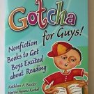 GOTCHA FOR GUYS ! : Nonfiction Books to Get Boys Excited about Reading by BAXTER