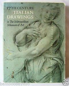 17th CENTURY ITALIAN DRAWINGS in THE METROPOLITAN MUSEUM OF ART by Jacob Bean