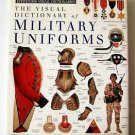 The Visual Dictionary of Military Uniforms ~ EYEWITNESS Series ~ Hardcover book