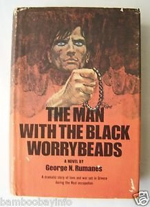 THE MAN WITH THE BLACK WORRYBEADS by George N. Rumanes Hardcover FIRST EDITION