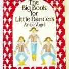 Ballet THE BIG BOOK FOR LITTLE DANCERS Children's Dance Book by ANTJE VOGEL Kids