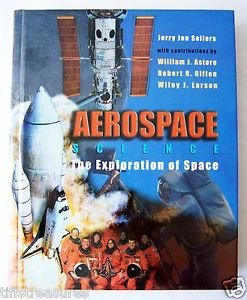 AEROSPACE SCIENCE The Exploration of Space by JERRY JON SELLERS includes NEW CD